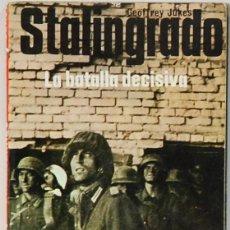 Militaria: STALINGRADO,LA BATALLA DECISIVA.-GEOFFREY JUKES.EDITORIAL SAN MARTIN. Lote 116722219