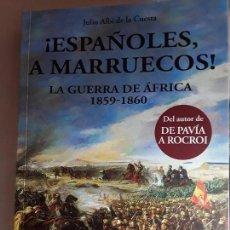Militaria: ¡ESPAÑOLES,A MARRUECOS! LA GUERRA DE ÁFRICA 1859-1860 JULIO ALBI DE LA CUESTA. Lote 116748575
