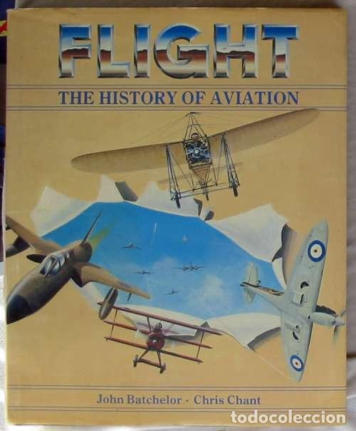 Militaria: FLIGHT - THE HISTORY OF AVIATION - JOHN BATCHELOR / CHRIS CHANT 1990 - VER INDICE Y FOTOS - Foto 1 - 116775611