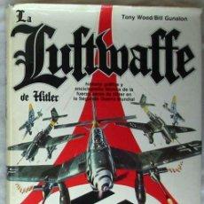 Militaria: LA LUFTWAFFE DE HITLER - TONY WOOD / BILL GUNSTON - ED. SAN MARTIN 1981 - VER INDICE Y FOTOS. Lote 116778023