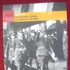 Militaria: FRANCO - HITLER: DIALOGO DE SORDOS EN HENDAYA.. Lote 116780027