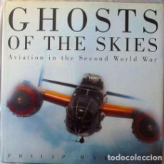 Militaria: GHOSTS OF THE SKIES - AVIATION IN THE SECOND WORLD WAR - PHILIP MAKANNA 1995 - VER INDICE Y FOTOS. Lote 116781859