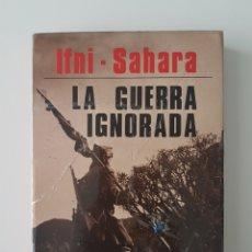 Militaria: IFNI-SAHARA LA GUERRA IGNORADA. RAMIRO SANTAMARIA,1984. Lote 116821898
