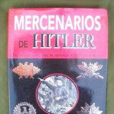 Militaria: MERCENARIOS DE HITLER, TROPAS EXTRANJERA AL SERVICIO DEL TERCER REICH.. Lote 116827243