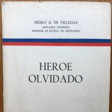 Militaria: HÉROE OLVIDADO - TENIENTE GENERAL JUAN JOSÉ DE VILLEGAS Y GÓMEZ - SANTANDER, 1964. Lote 117310263