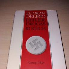Militaria: EL GRAN DELIRIO - HITLER, DROGAS Y EL III REICH. Lote 117471140