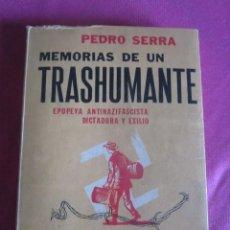 Militaria: MEMORIAS DE UN TRASHUMANTE EPOPEYA ANTINAZIFASCISTA DICTADURA Y EXILIO PEDRO SERRA PRIMERA EDICION. Lote 117833015