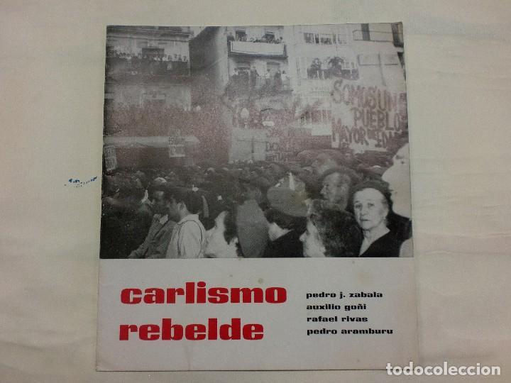 CARLISMO REBELDE.PEDRO J. ZABALA Y OTROS. (Militar - Libros y Literatura Militar)