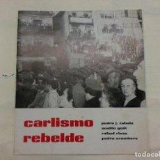 Militaria: CARLISMO REBELDE.PEDRO J. ZABALA Y OTROS.. Lote 117960771