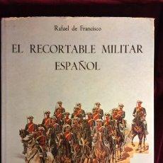 Militaria: EL RECORTABLE MILITAR ESPAÑOL - RAFAEL DE FRANCISCO - ED PONIENTE MADRID 1982. Lote 118322987