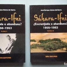 Militaria: SAHARA-IFNI. ENCRUCIJADA O ABANDONO?. 1956-1963. Lote 118459115