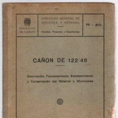 Militaria: CAÑON DE 122/46 DESCRIPCION, FUNCIONAMIENTO, ENTRETENIMIENTO Y CONSERVACION DEL MATERIAL Y MUNICIONE. Lote 118538059