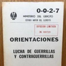 Militaria: ORIENTACIONES - LUCHA DE GUERRILLA Y CONTRAGUERRILLA - MINISTERIO DEL EJECITO (RESERVADO). Lote 179177737