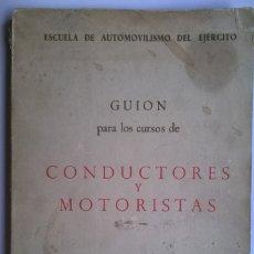 Militaria: 292-GUION PARA LOS CURSOS DE CONDUCTORES Y MOTORISTAS-MANUAL DEL EJÉRCITO , MADRID 1969. Lote 61254691