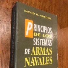 Militaria: PRINCIPIOS DE LOS SISTEMAS DE ARMAS NAVALES. DAVID R. FRIEDEN. 1993. Lote 119093163