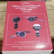 Militaria: MILICIA Y SOCIEDAD ILUSTRADA EN ESPAÑA Y AMÉRICA (1750-1800). EDITADO POR EL MINISTERIO DE DEFENSA. Lote 119115527