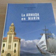 Militaria: LA ARMADA EN MARIN..UNA HISTORIA COMPARTIDA..J.BUDIÑO CARLES Y LINO J. PAZOS. Lote 119458911