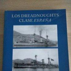 Militaria: LOS DREADNOUGHTS CLASE ESPAÑA....JOSE G.MARTINEZ, CRISTINO CASTROVIEJO, ALEJANDRO ANCA . Lote 119489159