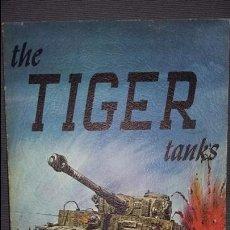Militaria: THE TIGER TANKS. Lote 119636623