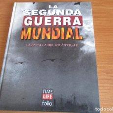Militaria: LA 2ª GUERRA MUNDIAL - TIME LIFE FOLIO: Nº 10 : LA BATALLA DEL ATLANTICO II. Lote 120221067