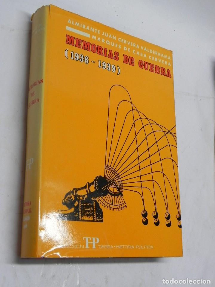 MEMORIAS DE GUERRA 1936-1939, ALMIRANTE JUAN CERVERA VALDERRAMA. I MARQUES DE CASA-CERVERA, EDITORIA (Militar - Libros y Literatura Militar)