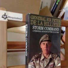 Militaria: STORM COMMANDO - GENERAL SIR PETER DE LA BILLIERE (COMO NUEVO). Lote 120659075