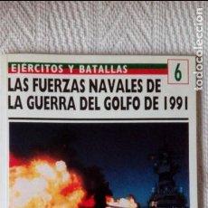 Militaria: LAS FUERZAS NAVALES DE LA GUERRA DEL GOLFO DE 1991 - PETER GILCHRIST - EDICIONES DEL PRADO / OSPREY . Lote 120719363