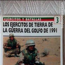 Militaria: LOS EJÉRCITOS DE TIERRA DE LA GUERRA DEL GOLFO DE 1991 - TIM RIPLEY - EDICIONES DEL PRADO / OSPREY. Lote 120719695