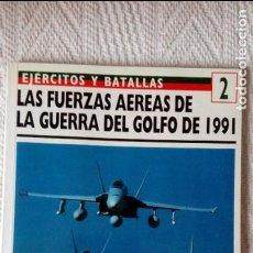 Militaria: LAS FUERZAS AÉREAS DE LA GUERRA DEL GOLFO DE 1991 - ROY BRAYBROOK - EDICIONES DEL PRADO / OSPREY. Lote 120719831