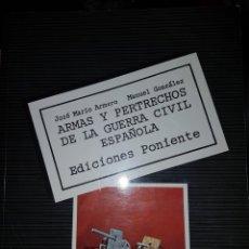 Militaria: LIBRO ARMAS Y PERTRECHOS DE LA GUERRA CIVIL. Lote 120860067