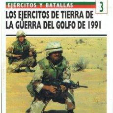 Militaria: LOS EJÉRCITOS DE TIERRA DE LA GUERRA DEL GOLFO DE 1991. Lote 121105071