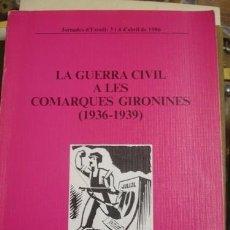 Militaria: LA GUERRA CIVIL A LES COMARQUES GIRONINES (1936-1939) - PORTAL DEL COL·LECCIONISTA *****. Lote 121266531