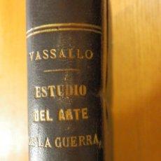 Militaria: LIBRO - APUNTES SOBRE EL ESTUDIO DEL ARTE DE LA GUERRA Y LA HISTORIA MILITAR - RAFAEL VASSALLO -1879. Lote 121299319