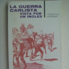 Militaria: LA GUERRA CARLISTA VISTA POR UN INGLES , DE FREDERICK HARDMAN . 1967. Lote 121383015