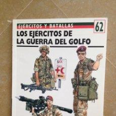 Militaria: LOS EJÉRCITOS DE LA GUERRA DEL GOLFO (EJÉRCITOS Y BATALLAS N 62). Lote 121431290