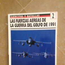 Militaria: LAS FUERZAS AÉREAS DE LA GUERRA DEL GOLFO 1991 (EJÉRCITOS Y BATALLAS N 2). Lote 121439179