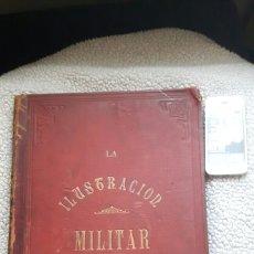 Militaria: LIBRO LA ILUSTRACIÓN MILITAR TOMO 1 . GRAN LIBRO LLENO DE GRABADOS . 1880-1882. Lote 121490896