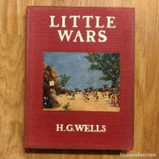 Militaria: LITTLE WARS - H.G. WELLS - 1913 PRIMERA EDICION - KRIEGSSPIEL WARGAME JUEGO DE GUERRA FIRST EDITION. Lote 121502791