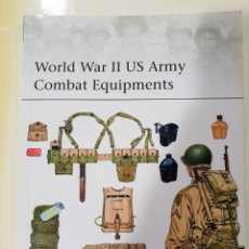 Militaria: WORLD WAR II US ARMY COMBAT EQUIPMENTS,OSPREY. Lote 121864384