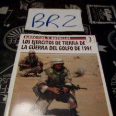 Militaria: EJERCITOS Y BATALLAS 3 LOS EJÉRCITOS DE TIERRA DE LA GUERRA DEL GOLFO DE 1991 EDICIONES PRADO OSPREY. Lote 121932698