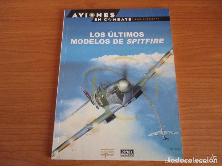 OSPREY: AVIONES EN COMBATE: Nº 26 - LOS ULTIMOS MODELOS DEL SPITFIRE (Militar - Libros y Literatura Militar)