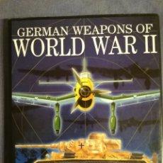 Militaria: LIBRO GERMAN WEAPONS OF WORLD WAR II DE CHRIS BISHOP.ARMAS ALEMANAS SEGUNDA GUERRA MUNDIAL.. Lote 171842143