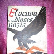 Militaria: EL OCASO DE LOS DIOSES NAZIS - RAMON GARRIGA - 1ª EDICION - 1.945 -. Lote 122057111