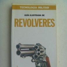 Militaria: TECNOLOGIA MILITAR , Nº 6 : GUIA ILUSTRADA DE REVOLVERES.. Lote 122195603