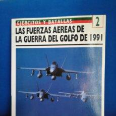 Militaria: EJÉRCITOS Y BATALLAS 2 LAS FUERZAS AÉREAS DE LA GUERRA DEL GOLFO DE 1991. Lote 122270247