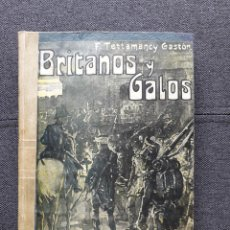 Militaria: BRITANOS Y GALOS. F. TETTAMANCY GASTÓN. PÁGINAS DE LA GUERRA DE LA INDEPENDENCIA. GALICIA. MUY RARO.. Lote 122335855