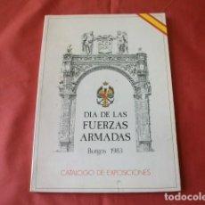 Militaria: DÍA DE LA FUERZAS ARMADAS (BURGOS 1983) CATÁLOGO DE EXPOSICIONES. Lote 122433795