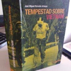 Militaria: TEMPESTAD SOBRE VIETNAM - ROMAÑA ARTEAGA, JOSÉ MIGUEL. Lote 122557883