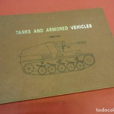 Militaria: TANKS AND ARMORED VEHICLES. 1900-1945. TEXTO EN INGLES. 265 PÁGINAS MUY ILUSTRADAS. Lote 122572139