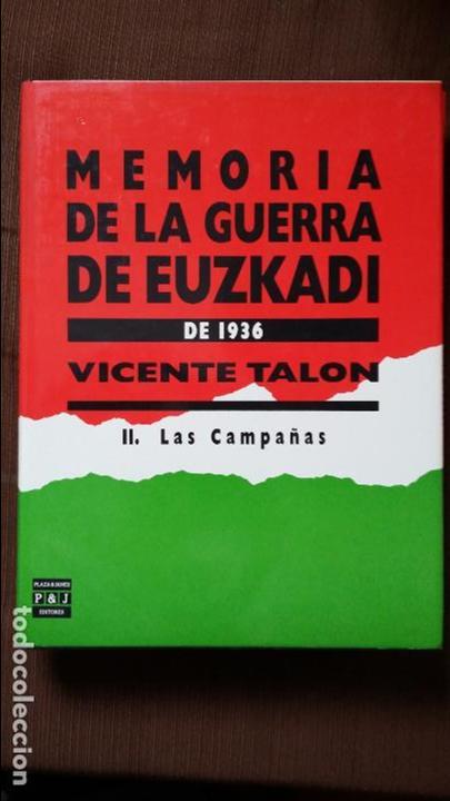 Militaria: Vicente Talon: Memoria de la Guerra de Euzkadi de 1936 - Foto 3 - 122674279